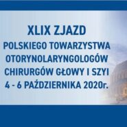 XLIX Convention of Polish Society of Otorhinolaryngologists Head and Neck Surgeons – online