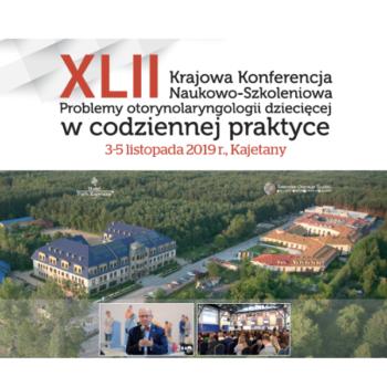Termin nadsyłania streszczeń na XLII Krajową Konferencję: Problemy otorynolaryngologii dziecięcej w codziennej praktyce przedłużony do 30 września 2019 r.