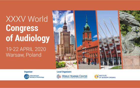 XXXV World Congress of Audiology, Poland on 19-22 April 2020